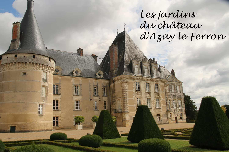 Les Jardins Du Ch U00e2teau D U2019azay Le Ferron  36